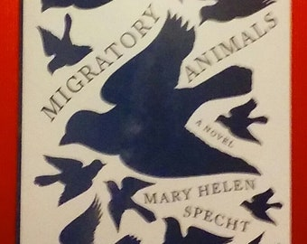 Migratory Animals by Mary Helen Sprecht