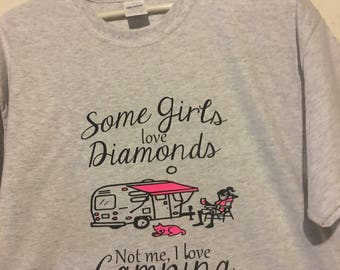 Some Girls Love Diamonds ... I Love Camping Tshirt - New Made to Order