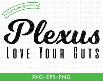 Plexus Love Your Guts svg png eps cut file