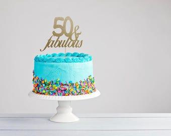 Fiftieth Birthday Cake Topper- 50th Birthday cake Topper - Fifty and Fabulous- Fifty and Fabulous Topper- Fifty & Fabulous Birthday