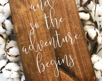 And so the Adventure begins / Wedding Decor / Wedding Signs / Home Decor Sign