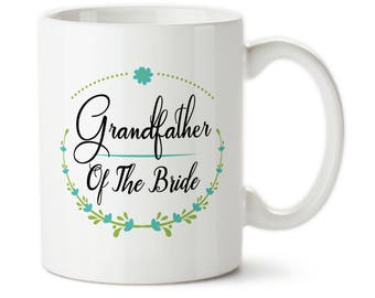 Grandfather Of The Bride, Bridal party gift, Wedding party gift, Wedding gift, Custom wedding mug, Grandfather gift, Grandfather of bride