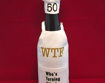 50th Birthday Wine Tote | WTF Who's Turning Fifty | 50th Birthday Dinner Party | Chef Hat | Best Gifts for Wine Lovers