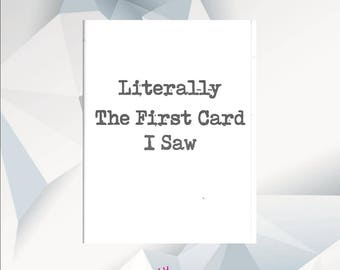 LITERALLY THE FIRST Card I Saw, Funny Birthday Card, Brother, Sister Card, Brother Card, Card For Friend, Funny Card, Wedding, Birthday,