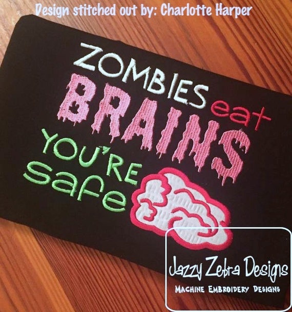 Zombies eat brains you're safe saying embroidery appliqué Design - zombie appliqué design - saying embroidery design - halloween appliqué
