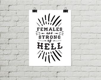 Feminist Poster, Females Are Strong as Hell Poster, Nasty Woman Art Print, Girl Power Prints, Gift for Mom, Gift for Wife, Feminist Gifts