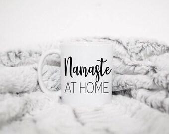 Namaste, Namaste mug, Namaste coffee mug, Yoga life, Yoga, Yoga mugs, Meditation, Namaste at home, funny mug, funny coffee mug, coffee cup