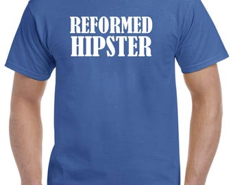 Reformed Hipster Shirt Gift Funny