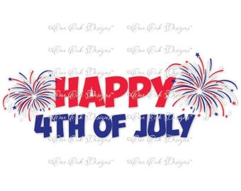 Happy 4th of July SVG File PDF / dxf / jpg / png / Patriotic Fireworks SVG File for Cameo, Cricut & other electronic cutters