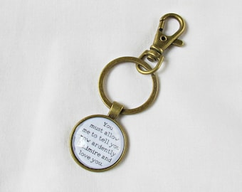 Jane Austen Gift Planner Charm - Pride and Prejudice Quote Keyring Keychain - You Must Allow Me To Tell You How Ardently I Admire And Love