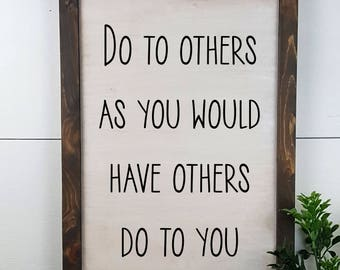Do to others as you would have other do to you - Matthew 7:12 -  Custom Rustic Wooden Sign - Made to Order - Home Decor