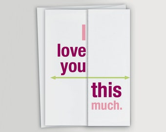 Funny I Love You This Much Card / Anniversary Card / Valentine's Day Card