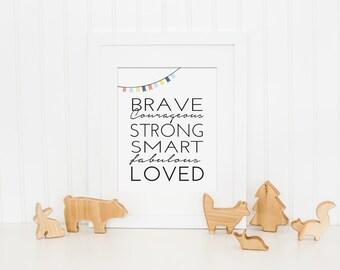 Nursery Art Print - I am Brave, I am Strong, I am Loved - Inspirational Art Quote, Girl Nursery Art, Boy Nursery Art - Instant Download