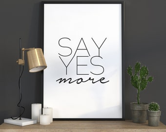 "Inspirational poster ""Say Yes More"" Typography art, Motivational print, Typographic print, Black and White, INSTANT DOWNLOAD"