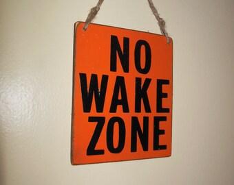 "Wood Distress Sign 7 X 7   "" No Wake  Zone  """