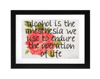 """5x7 - """"Alcohol is the Anesthesia..."""" Decorative Cross Stitch Art with Frame"""