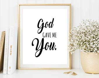 God gave me you valentines printable, love poster, valentines gift for her, for him,typography,wall decor, digital download