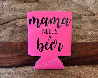 Mama Needs a Beer Can Cooler