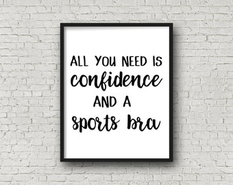 All You Need Is Confidence and a Sports Bra, Fitness Poster, Digital Art, Motivational Quotes, Fitness Typography, Inspirational Wall Art