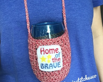 Home of the brave stemless wine glass lanyard, wine cozy necklace, red white and blue, cruises, 4th of July cozy, country concerts, festival