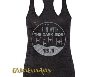 I Run with the Dark Side 13.1 Burnout Glitter Tank Top. Ladies Fitness, motivational, workout, gym, running, exercise 12 Colors to Choose!