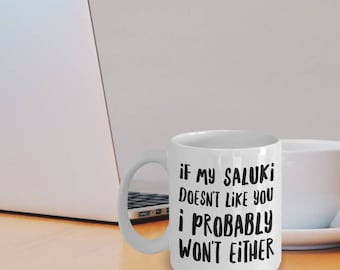 Saluki Mug - Saluki Gifts - Saluki Plush - If My Saluki Doesn't Like You I Probably Won't Either