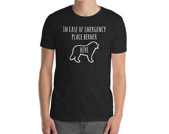 Funny Bernese Mountain Dog Shirt, In Case Of Emergency Place Berner Here T-Shirt, Cute Dog Gift Tee