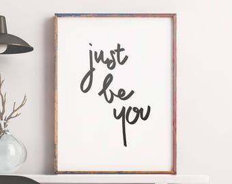 Wall Art: Just Be You Printable Poster – Inspirational Print Home Decor, Motivational Wall Decor, Quote Wall Art *INSTANT DOWNLOAD*