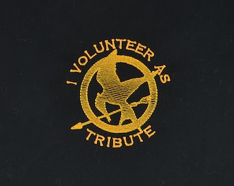 Hunger Games I Volunteer as Tribute 4x4 machine embroidery design