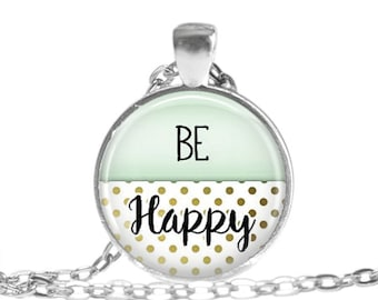 Happy Necklace Inspirational Quote Happy Jewelry Be Happy Necklace Inspiring Jewelry Encouragement Gift Graduation Gift Happy quote keychain