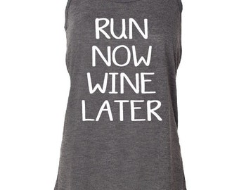 Run Now Wine Later Tank. Wine tank. Running Tank. Workout tank.