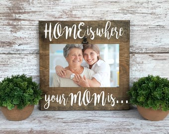 """Mother Picture Frame, Mother's Day Gift, """"Home is where your Mom is"""", Mom gift, family picture frame, mom birthday gift,"""