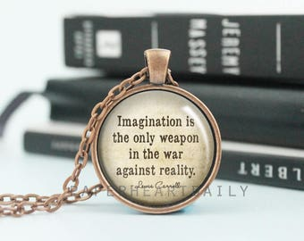 Imagination Quote Necklace - Literature - Creativity Quote - Creativity Gift - Lewis Carroll - Jewelry for Readers -   (B2445)