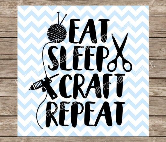 Craft Svg Sewing Svg Eat Sleep Craft Repeat Svg Crafter