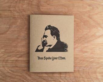 Thus Spoke Your Mom. Nietzsche Funny Letterpress Greeting Card. Philosophy College Academic Academia Pun Intellectual Philosophical Pop