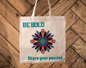 Cotton Tote Bag, Be Bold Tote, Inspirational Tote, Book Bag, Printed Tote Bag, Reusable Grocery Bag, Market Bag, Shopping Tote, Beach Bag