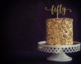Fifty Cake Topper, Cake Decoration, Birthday Party, Glitter, Custom, Personalized, Gold, Silver, 50th Birthday