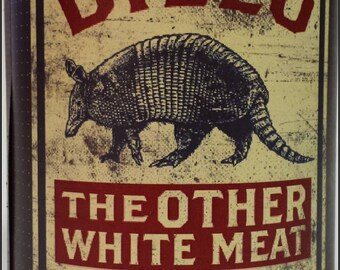 Dillo- The Other White Meat!