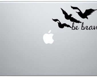 be brave decal / bravery / raven / crow / brave / decal / motivation / inspiration / quote / strong
