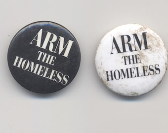 "Arm The Homeless 1"" Pin"