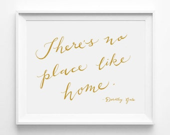 There's No Place Like Home, Dorothy Gale, The Wizard of Oz, Nursery Decor, Wall Quote, Gold, White: 4 x 6, 5 x 7