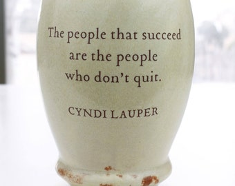 Don't Quit if you want to Succeed Cyndi Lauper Words of Success Ceramic Cup