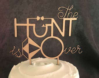 The Hunt is Over Wood Wedding or ShowerCake Topper