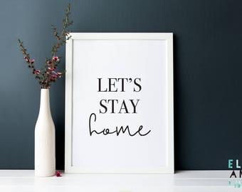 Let's Stay Home // Print // Wall Art // A5 Print // A4 Print // Home decor // Inspirational // Digital Prints // New Home Print //