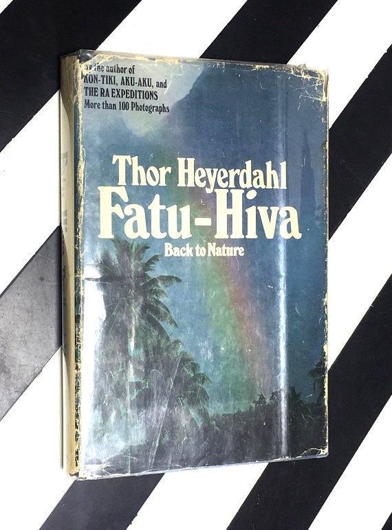 Fatu-Hiva: Back to Nature by Thor Heyerdahl (1975) hardcover book