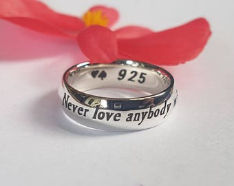Oscar Wilde Ring, Never Love Anybody, quote ring, Inspirational, Personalized ring, Love, Unique, Special, 925 sterling silver, Handmade