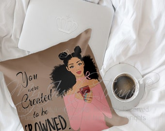 Created To Be Crowned 18X18 THROW PILLOW -African American Natural Hair Art Black Woman Art
