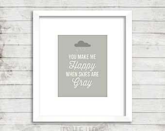 Happy When Skies Are Gray Instant Download Print