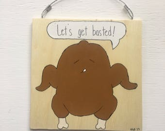 """Let's Get Basted! + Acrylic on 1/4"""" Sande wood + 8x8 funny food pun kitchen art wall decor"""