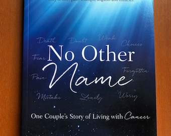 No Other Name A Couple's Journey with Cancer